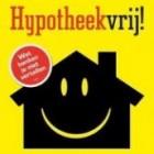 Hypotheekvrij! Je huis versneld aflossen- Gerhard Hormann