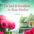 De bed & breakfast in Rose Harbor van Debbie Macomber