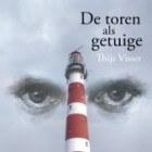 De toren als getuige – romantische thriller van Thijs Visser