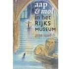 Aap & Mol in het Rijksmuseum (kinderboek van Gitte Spee)