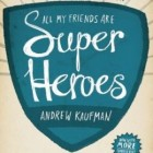 Al mijn vrienden zijn superhelden: boekrecensie