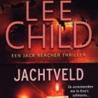 Boekrecensie: Lee Child - Jachtveld (Jack Reacher, deel 1)