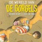 Prentenboekrecensie: De wereld van de Gorgels - Jochem Myjer
