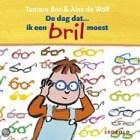 De dag dat… ik een bril moest, Tamara Bos
