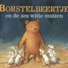 Boekrecensie: Borstelbeertje en de zes witte muizen