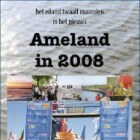 Ameland in 2008 - Jaar van het Trotseerloodje